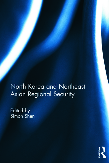 North Korea and Northeast Asian Regional Security book cover