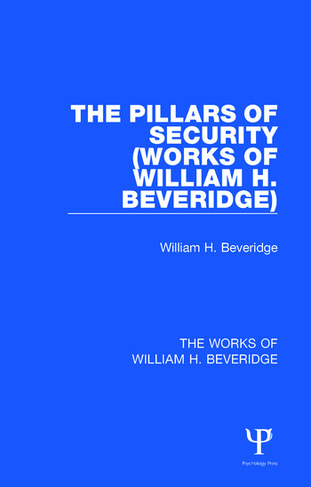The Pillars of Security (Works of William H. Beveridge) book cover