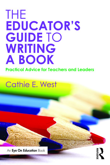 The Educator's Guide to Writing a Book Practical Advice for Teachers and Leaders book cover