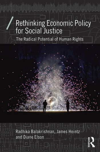 Rethinking Economic Policy for Social Justice The radical potential of human rights book cover