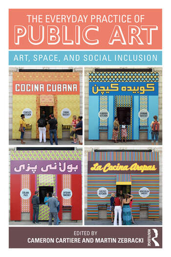 The Everyday Practice of Public Art Art, Space, and Social Inclusion book cover