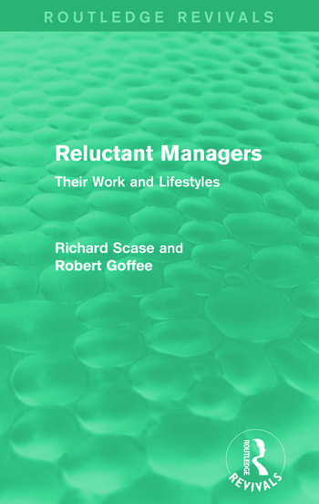 Reluctant Managers (Routledge Revivals) Their Work and Lifestyles book cover