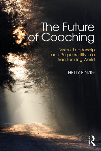 The Future of Coaching Vision, Leadership and Responsibility in a Transforming World book cover