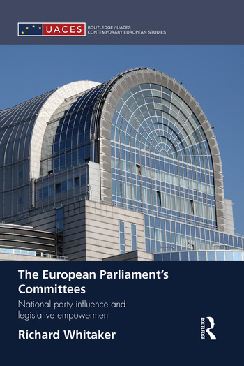 The European Parliament's Committees National Party Influence and Legislative Empowerment book cover
