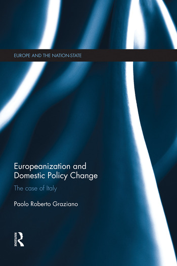 Europeanization and Domestic Policy Change The Case of Italy book cover