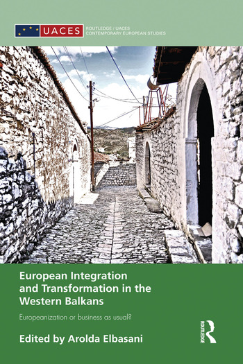 European Integration and Transformation in the Western Balkans Europeanization or Business as Usual? book cover