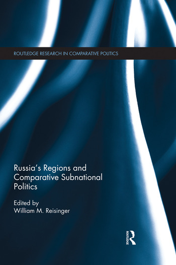 Russia's Regions and Comparative Subnational Politics book cover