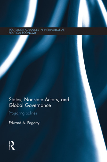 States, Nonstate Actors, and Global Governance Projecting Polities book cover
