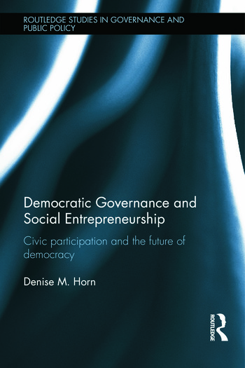 Democratic Governance and Social Entrepreneurship Civic Participation and the Future of Democracy book cover