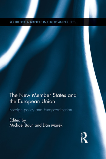 The New Member States and the European Union Foreign Policy and Europeanization book cover