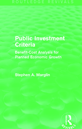 Public Investment Criteria (Routledge Revivals) Benefit-Cost Analysis for Planned Economic Growth book cover