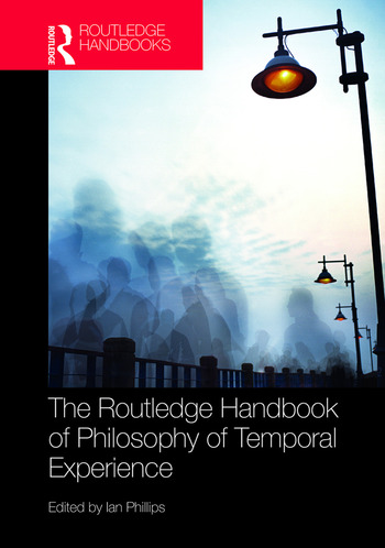 The Routledge Handbook of Philosophy of Temporal Experience book cover