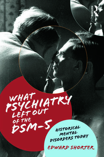 What Psychiatry Left Out of the DSM-5 Historical Mental Disorders Today book cover