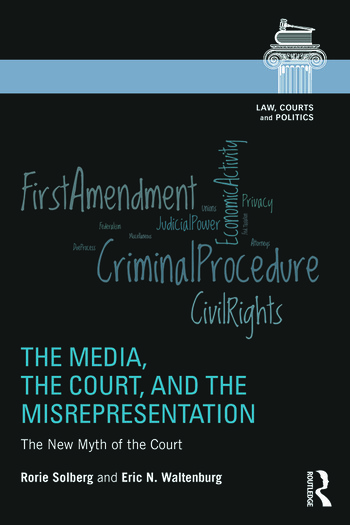 The Media, the Court, and the Misrepresentation The New Myth of the Court book cover