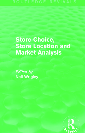 Store Choice, Store Location and Market Analysis (Routledge Revivals) book cover