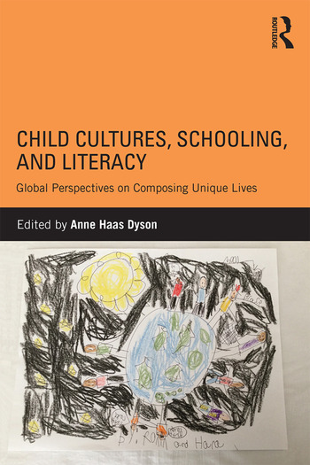 Child Cultures, Schooling, and Literacy Global Perspectives on Composing Unique Lives book cover