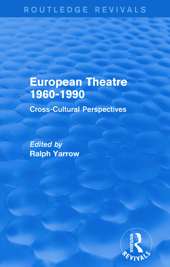 European Theatre 1960-1990 (Routledge Revivals) Cross-Cultural Perspectives book cover