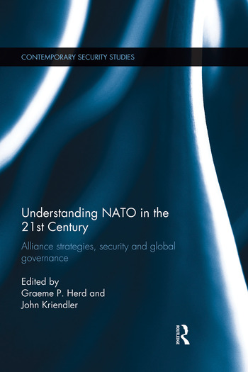 Understanding NATO in the 21st Century Alliance Strategies, Security and Global Governance book cover