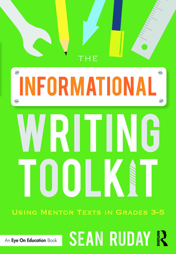 The Informational Writing Toolkit Using Mentor Texts in Grades 3-5 book cover