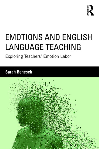 Emotions and English Language Teaching Exploring Teachers' Emotion Labor book cover