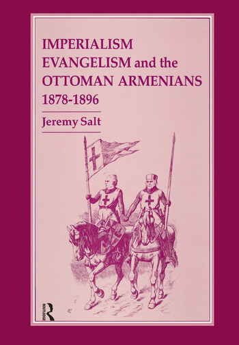Imperialism, Evangelism and the Ottoman Armenians, 1878-1896 book cover