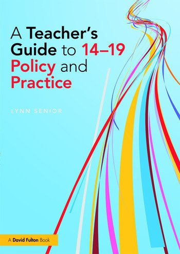 A Teacher's Guide to 14-19 Policy and Practice book cover