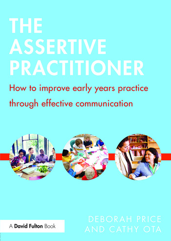 The Assertive Practitioner How to improve early years practice through effective communication book cover