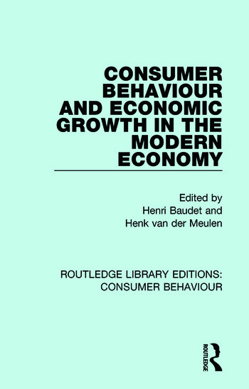 Consumer Behaviour and Economic Growth in the Modern Economy (RLE Consumer Behaviour) book cover