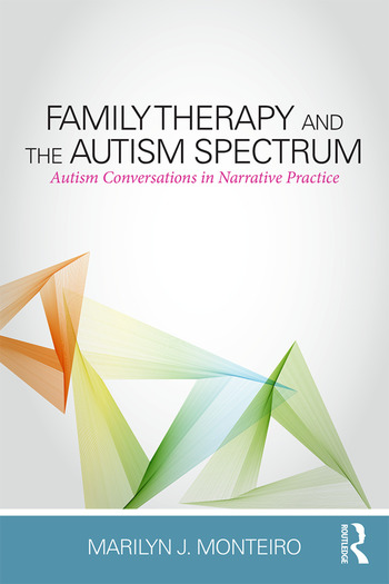 Family Therapy and the Autism Spectrum Autism Conversations in Narrative Practice book cover