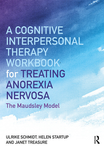 A Cognitive-Interpersonal Therapy Workbook for Treating Anorexia Nervosa The Maudsley Model book cover