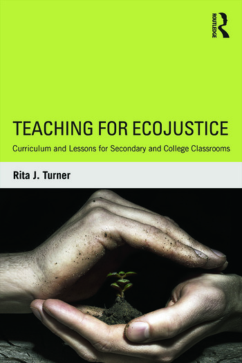 Teaching for EcoJustice Curriculum and Lessons for Secondary and College Classrooms book cover