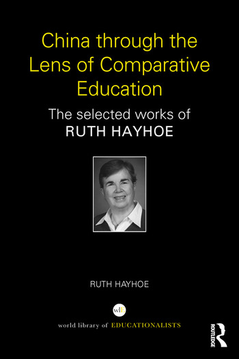 China through the Lens of Comparative Education The selected works of Ruth Hayhoe book cover