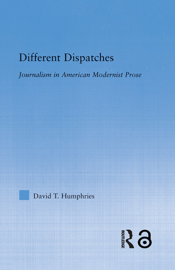 Different Dispatches Journalism in American Modernist Prose book cover