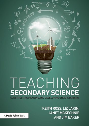 Teaching Secondary Science Constructing Meaning and Developing Understanding book cover