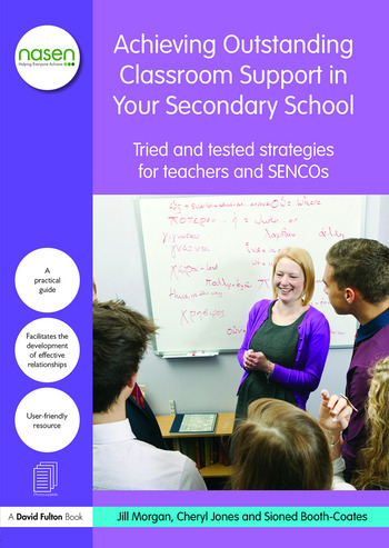 Achieving Outstanding Classroom Support in Your Secondary School Tried and tested strategies for teachers and SENCOs book cover