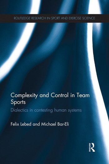 Complexity and Control in Team Sports Dialectics in contesting human systems book cover