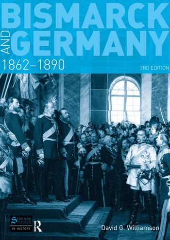 Bismarck and Germany: 1862-1890, 3rd Edition (Hardback) - Routledge
