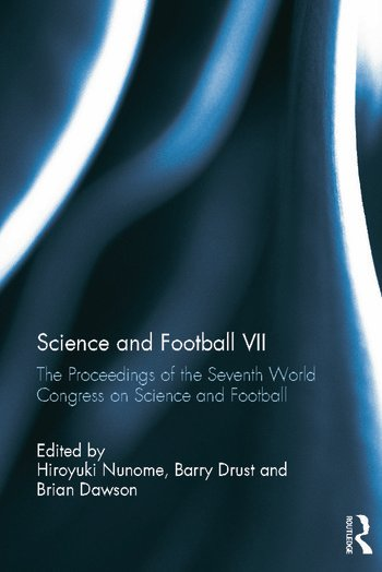 Science and Football VII The Proceedings of the Seventh World Congress on Science and Football book cover