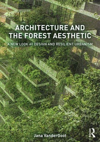 Architecture and the Forest Aesthetic A New Look at Design and Resilient Urbanism book cover