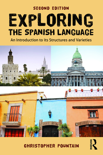 Exploring the Spanish Language An introduction to its structures and varieties book cover