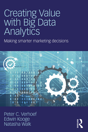 Creating Value with Big Data Analytics Making Smarter Marketing Decisions book cover