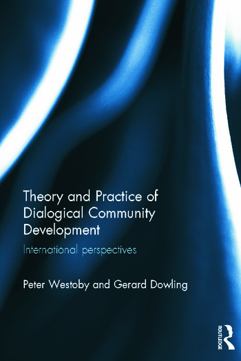 Theory and Practice of Dialogical Community Development International Perspectives book cover