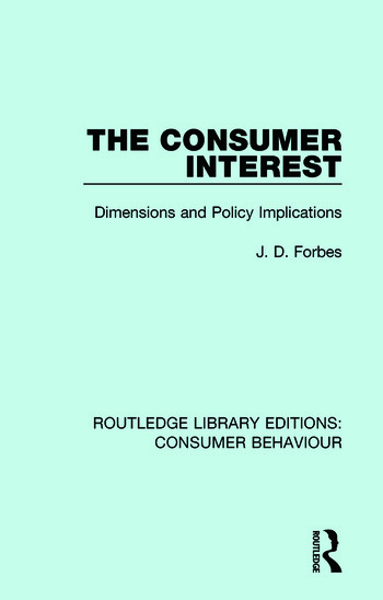 The Consumer Interest (RLE Consumer Behaviour) Dimensions and Policy Implications book cover