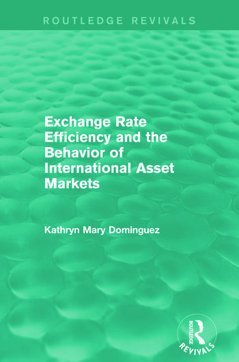 Exchange Rate Efficiency and the Behaviour of International Asset Markets (Routledge Revivals) book cover