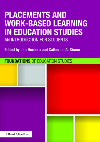 Placements and Work-based Learning in Education Studies An introduction for students book cover