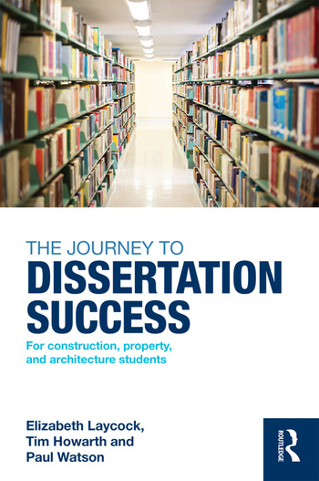 The Journey to Dissertation Success For Construction, Property, and Architecture Students book cover