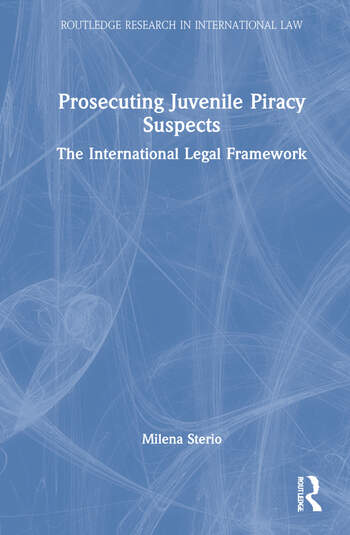 Prosecuting Juvenile Piracy Suspects The International Legal Framework book cover