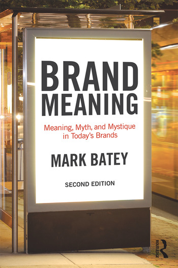 Brand Meaning Meaning, Myth and Mystique in Today's Brands book cover