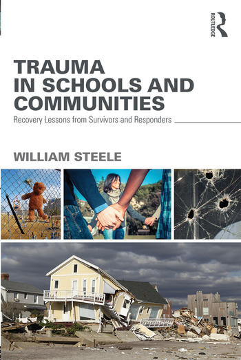 Trauma in Schools and Communities Recovery Lessons from Survivors and Responders book cover