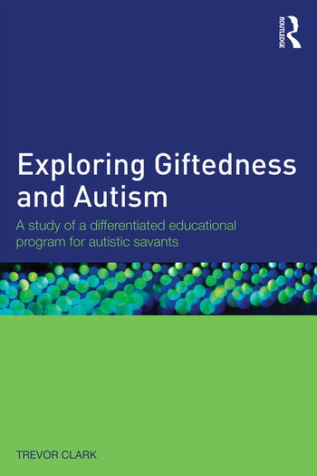 Exploring Giftedness and Autism A study of a differentiated educational program for autistic savants book cover